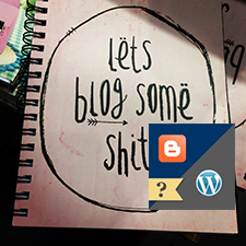 WordPress or Blogger – Which Is Better for Hosting a High Quality Blog?