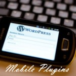 5 Best WordPress Mobile Plugins Turing Your Site to Be Mobile-Friendly
