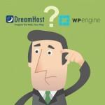 DreamHost VS WPEngine – Find the Better WordPress Hosting for Your Blog