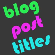 blog writing tips - choose an appropriate title