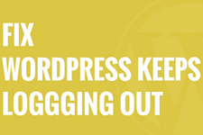 How to Fix WordPress Keeps Logging Out Issue